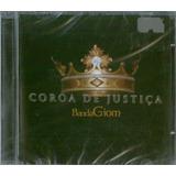 Cd Banda Giom   Coroa De Justiça [original]